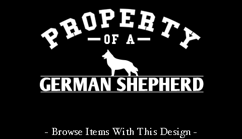 Property Of A German Shepherd