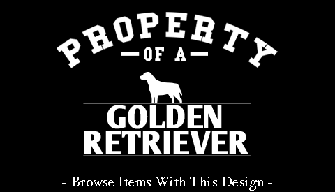 Property Of A Golden Retriever
