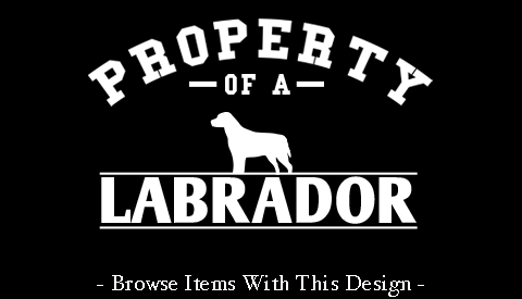 Property Of A Labrador