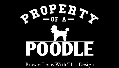 Property Of A Poodle
