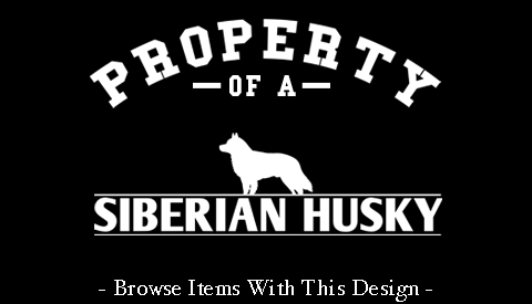 Property Of A Siberian Husky