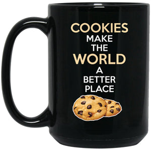 Funny Baking Gift - Cookies Make The World A Better Place shirt - Gifts For A Baker Large Black Mug