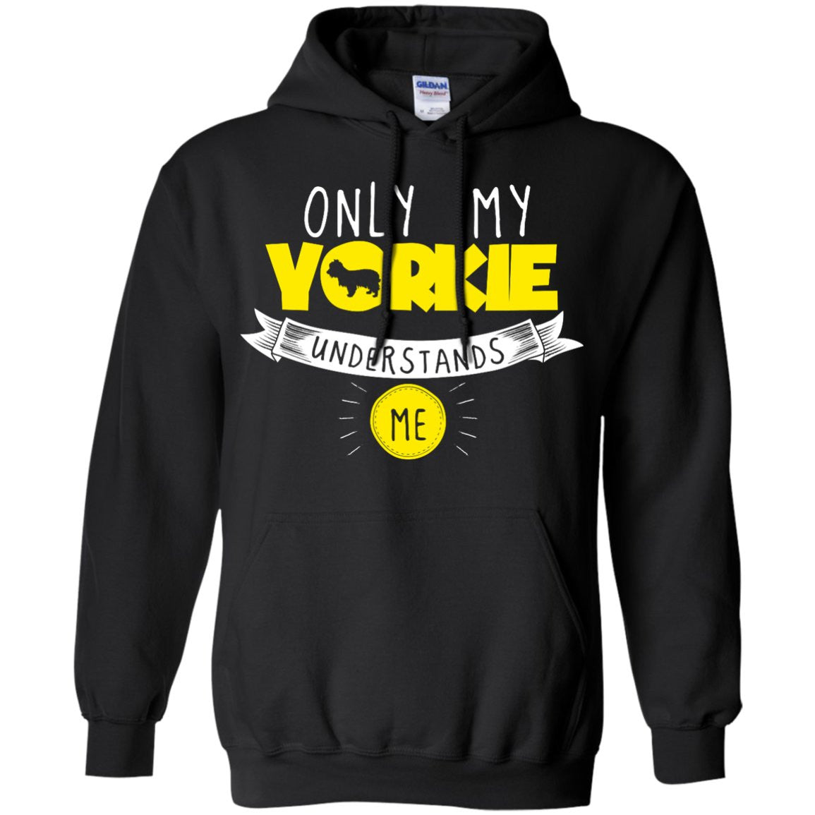Yorkshire - Only My Yorkshire Understands Me - Pullover Hoodie 8 oz