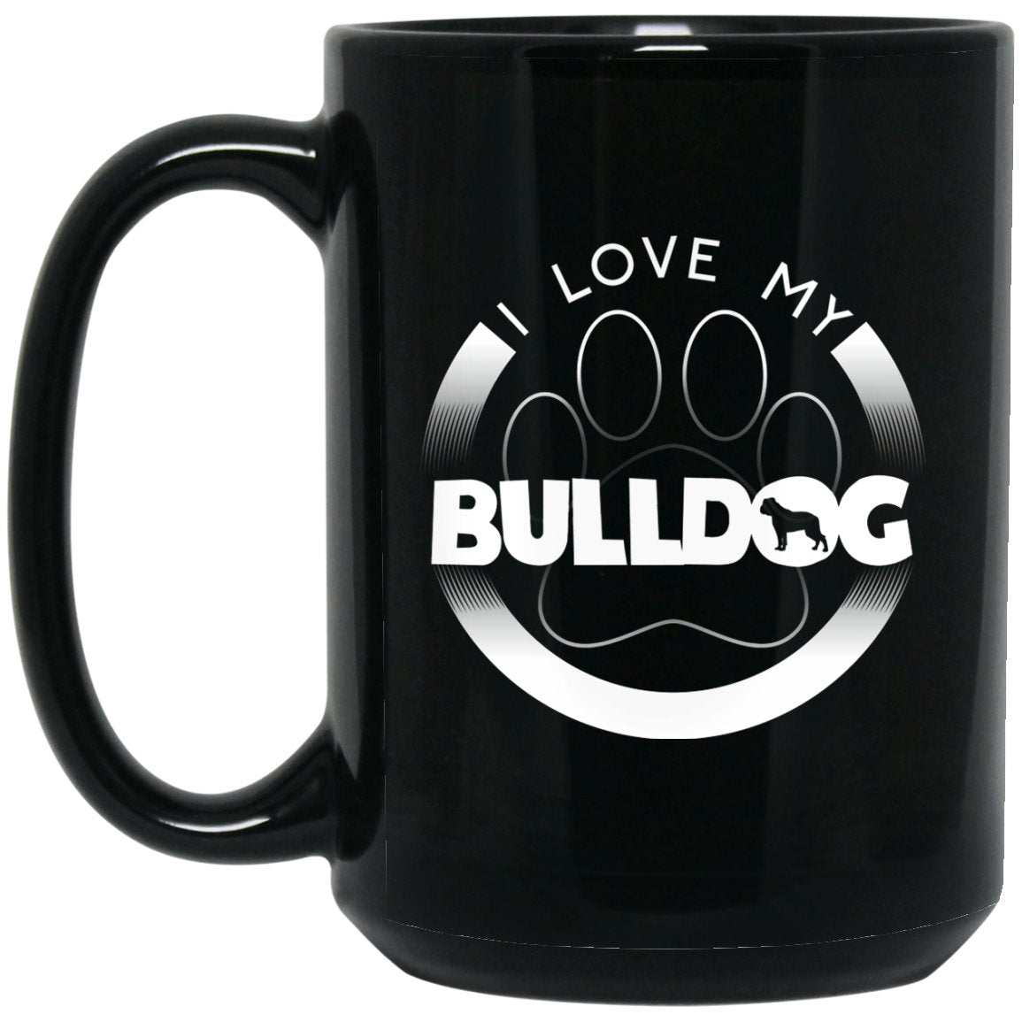 Funny Bulldog Mug - I Love My Bulldog Circle Paw Chunky Font Logo Large Black Mug