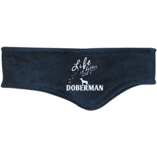 Doberman - Life Is Better With A Doberman Paws -Fleece Headband