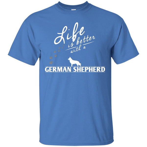 German Shepherd - Life Is Better With A German Shepherd Paws -  Custom Ultra Cotton T-Shirt