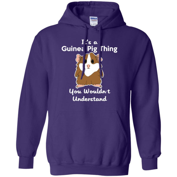 It's A Guinea Pig Thing You Wouldn't Understand  Pullover Hoodie 8 oz