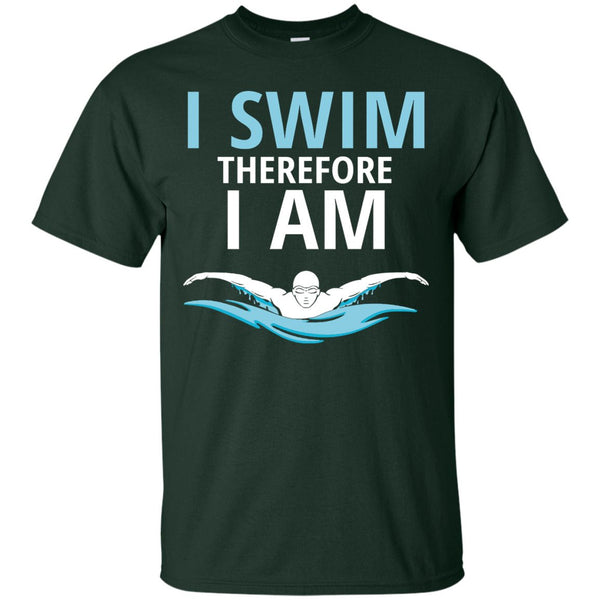 Swim Team Shirts - I swim Therefore I Am