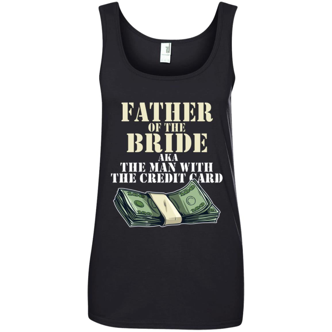 Father Of The Bride AKA The Man With The Credit Card Ladies Tank Top