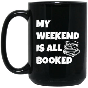 Funny Book Lover Mug - Book Lover Gift My Weekend Is All Booked Mug Large Black Mug