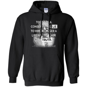 Funny Consevative  Shirt- To Anger A Conservative Hoodie
