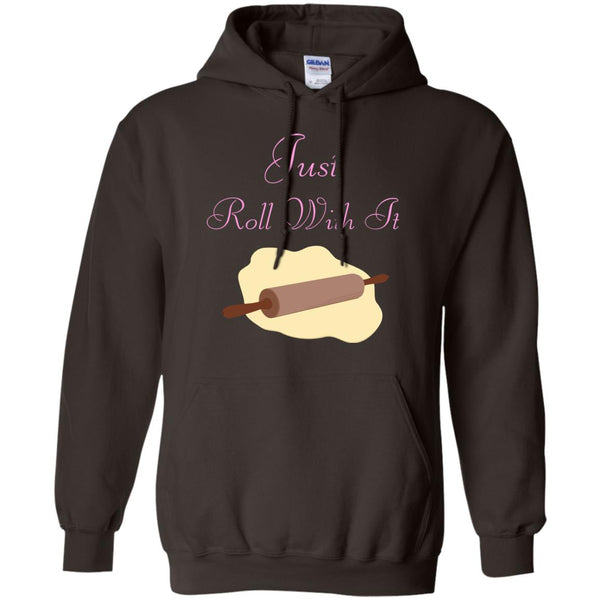 Funny Baking Gift - Just Roll With It Shirt - Great Gift For A Baker Hoodie