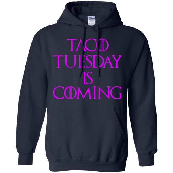 Funny Taco Tuesday Is Coming Shirt Women Hoodie