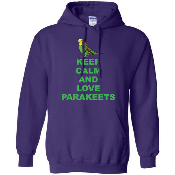 Parakeet Lover -Keep Calm And Love Parakeet  Pullover Hoodie 8 oz