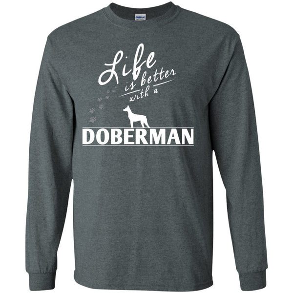 Doberman - Life Is Better With A Doberman Paws - LS Ultra Cotton Tshirt