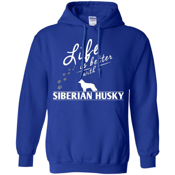 Siberian Husky - Life Is Better With A Siberian Husky - Pullover Hoodie 8 oz