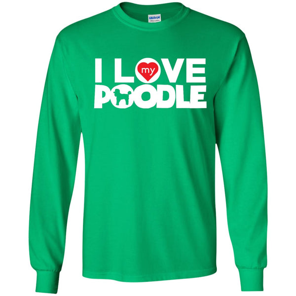 I Love My Poodle - LS Ultra Cotton Tshirt