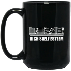 Funny Book Lover Mug - I have High Shelf Esteem Mug Large Black Mug