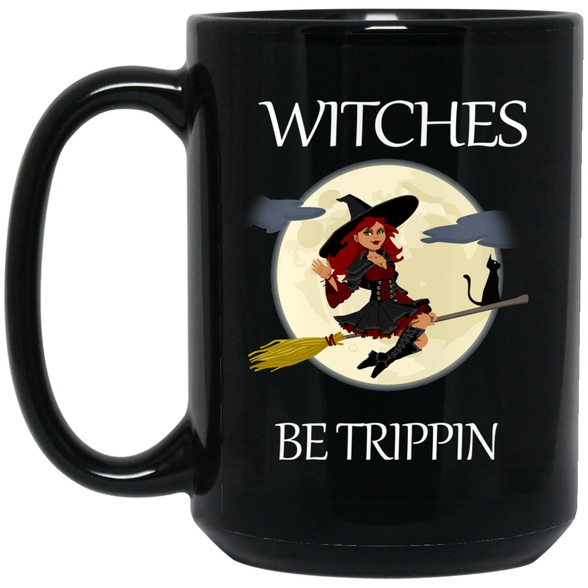 Funny Witch Clothing - Witches Be Trippin Large Black Mug