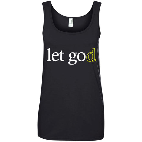 Cool Motivational Shirt Let God - Ladies Tank Top