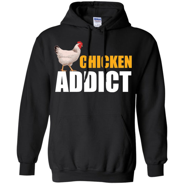 Chicken Gag Gift  - Chicken Addict Shirt  Pullover Hoodie 8 oz