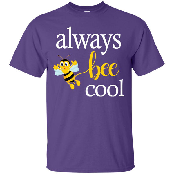 Always Bee Cool Beekeeping Gift T-Shirt