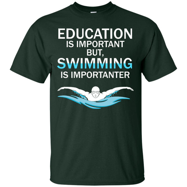 Funny Competitive Swimming Shirt - Education Is Important But Swimming Is Importanter