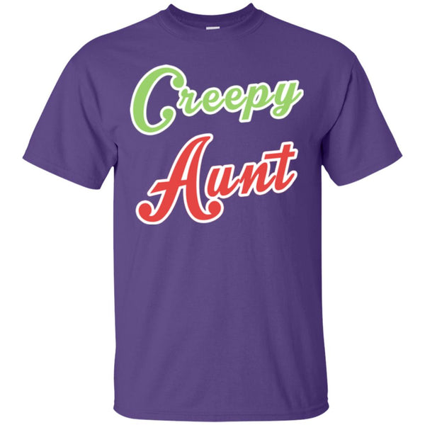 Funny Aunt Shirt - Creepy Aunt Shirt Perfect Aunt Gift For The Crazy Aunt In The Family T-Shirt
