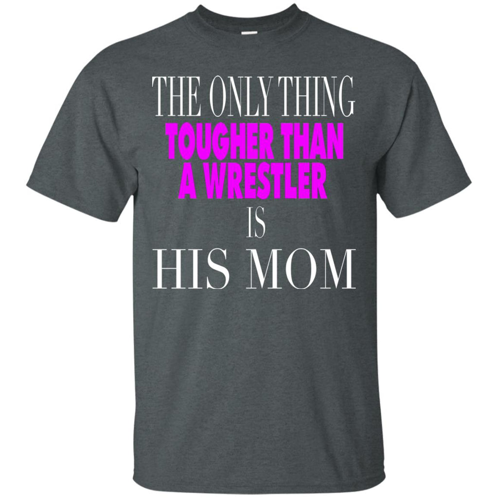 d67e296adf ... Funny Wrestling Gift - Only thing tougher than a wrestler T-Shirt ...
