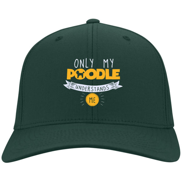 Poodle - Only My Poodle Understands Me - Dry Zone Nylon Cap (Embroidered)