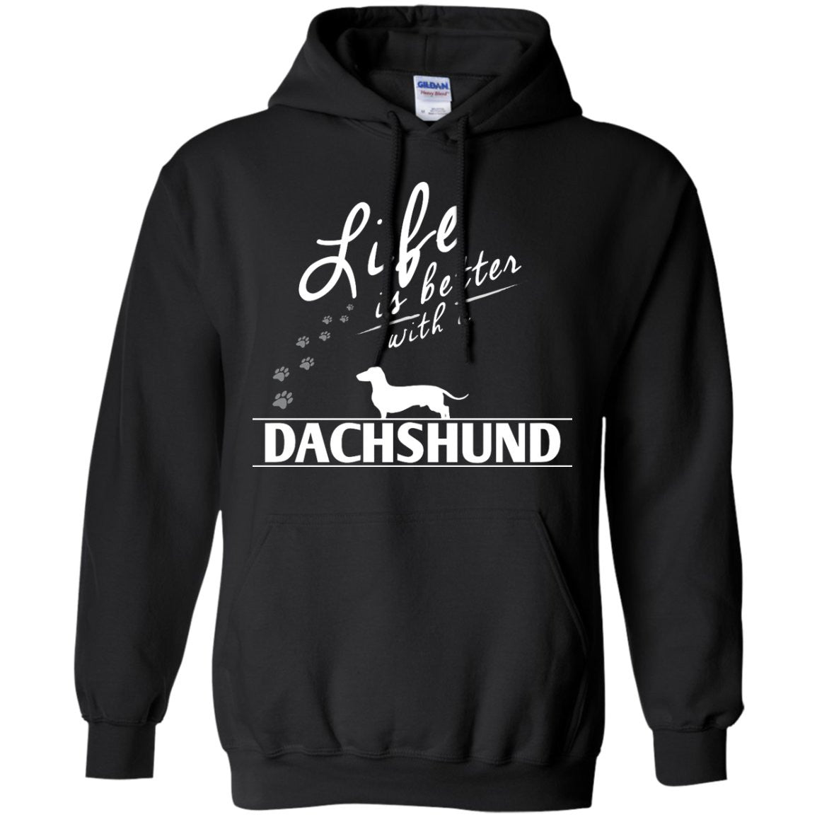 Dachshund - Life Is Better With A Dachshund Paws - Pullover Hoodie 8 oz