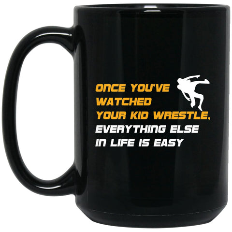 Funny Wrestling Gift - Once youve watched your kid wrestle Large Black Mug