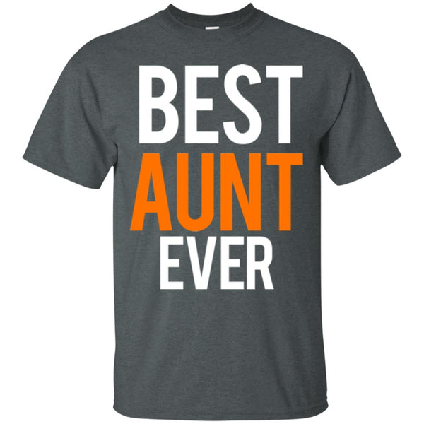 Great Aunt Gifts - Best Aunt Ever Shirt T-Shirt