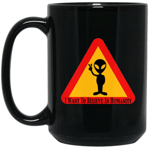 Funny Alien Gift - I want to Believe in Humanity Large Black Mug