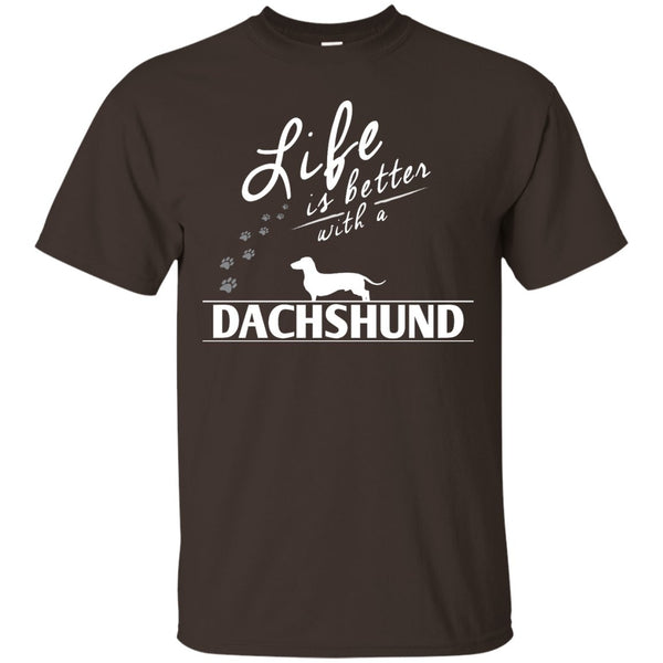 Dachshund - Life Is Better With A Dachshund Paws -  Custom Ultra Cotton T-Shirt
