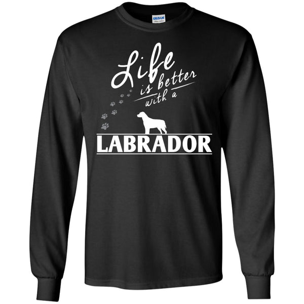 Labrador - Life Is Better With A Labrador Paws - LS Ultra Cotton Tshirt