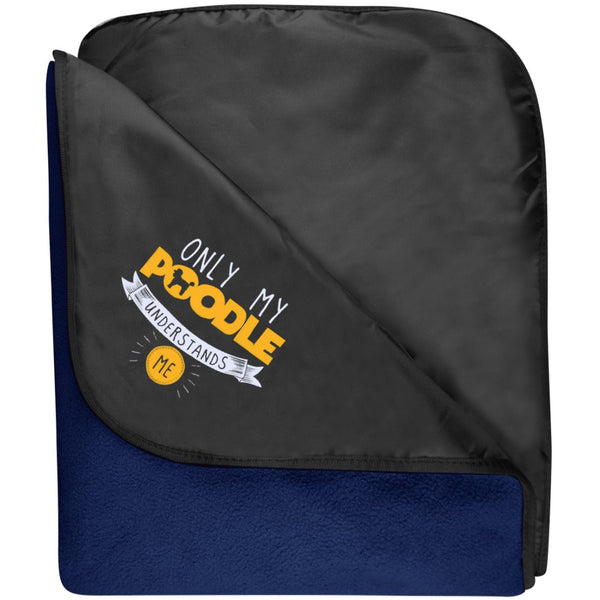 Poodle - Only My Poodle Understands Me - Fleece & Poly Travel Blanket (Embroidered)