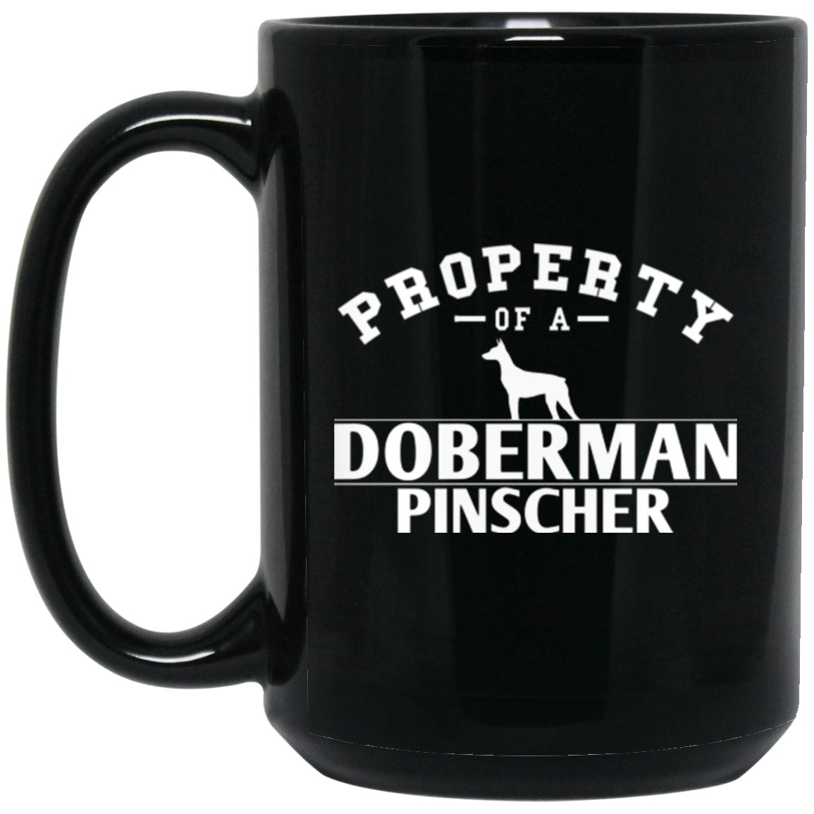 Doberman Pinscher - Property of A Doberman Pinscher Large Black Mug