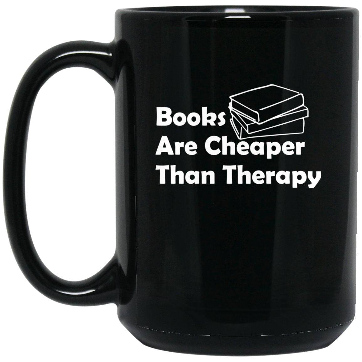 Funny Book Lover Mug - Books Are Cheaper Than Therapy Large Black Mug