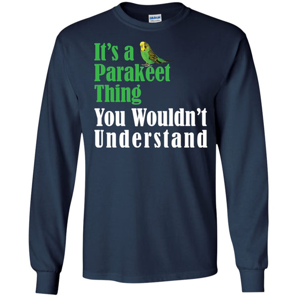 its a Parakeet thing  LS Ultra Cotton Tshirt