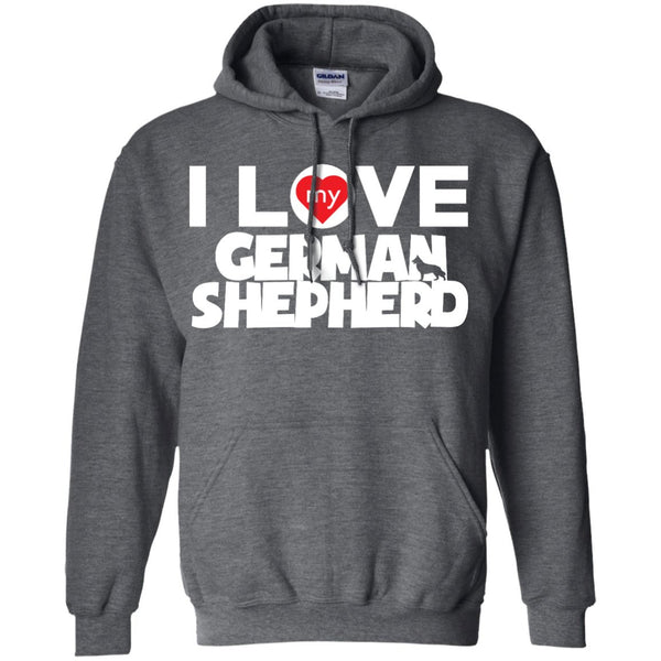 I Love My German Shepherd - Pullover Hoodie 8 oz