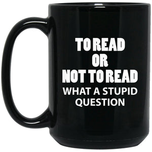 Funny Book Lover Mug - To Read Or Not To Read Large Black Mug