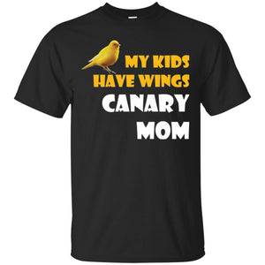 My Kids Have Wings - Canary Mom Shirt T-Shirt