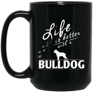Funny Bulldog Mug - Life Is Better With A Bulldog Paws Large Black Mug