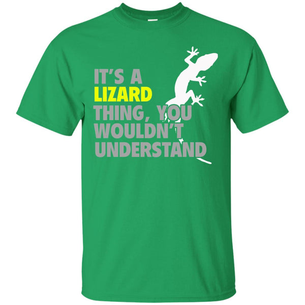 It's a Lizard Thing You Wouldn't Understand T-Shirt