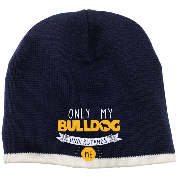 Bulldog - Only My Bulldog Understands Me - Beanie (Embroidered)