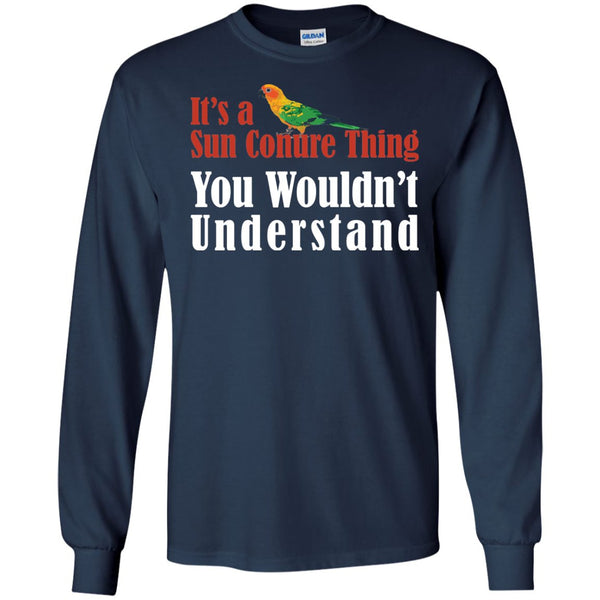 Sun Conure Lovers - It's A Sun Conure Thinh, You Wouldn't Understand  LS Ultra Cotton Tshirt