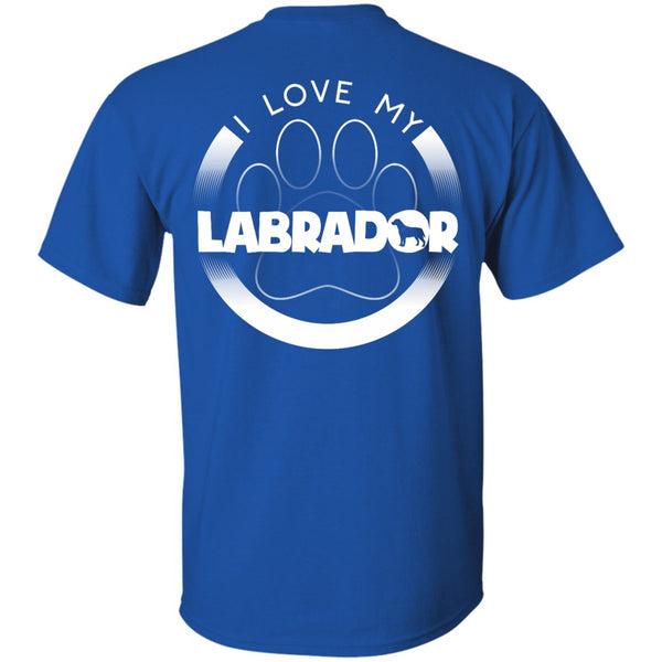 I LOVE MY LABRADOR (Paw Design) - Back Design  - Custom Ultra Cotton T-Shirt