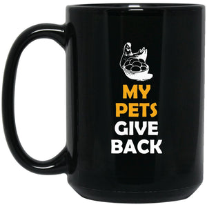Funny Chicken Gift - My Pets Give Back Large Black Mug