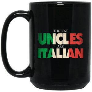 Funny Italian Uncle Gift Best Uncles Are Italian Flag Large Black Mug